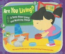 Are You Living?: A Song About Living and Nonliving Things (Science Songs) - Laura Purdie Salas, Viviana Garofoli