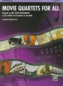 Movie Quartets for All: Cello/Bass (Movie Instrumental Ensembles for All) - Michael Story