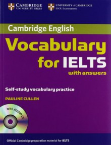 Cambridge Vocabulary for IELTS with Answers and Audio CD - Pauline Cullen