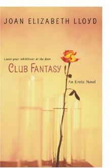 Club Fantasy - Joan Elizabeth Lloyd