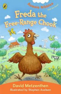 Freda the Free-Range Chook - David Metzenthen, Stephen Axelsen