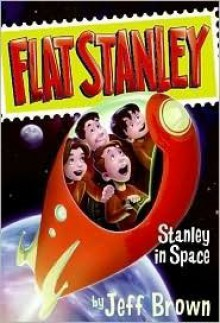 Flat Stanley 6 Book Collection: Flat Stanley; Stanley, Flat Again; Stanley in Space; Invisible Stanley; Stanley and the Magic Lamp; Stanley's Christmas Adventure (FLAT STANLEY ADVENTURE PACK) - Jeff Brown, Scott Nash