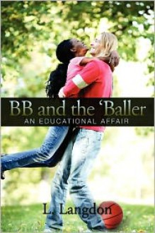 Bb And The 'Baller: An Educational Affair - L. Langdon