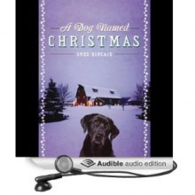 A Dog Named Christmas - Greg Kincaid