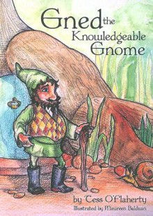Gned the Knowledgeable Gnome - Tess O'Flaherty, Maureen Baldwin