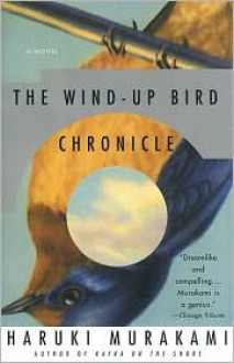 The Wind-Up Bird Chronicle - Haruki Murakami
