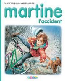 Martine, l'accident - Marcel Marlier, Gilbert Delahaye