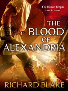 The Blood of Alexandria - Richard Blake