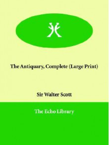 The Antiquary, Complete - Walter Scott