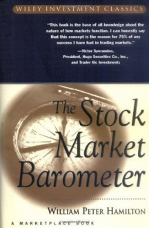 The Stock Market Barometer (A Marketplace Book) - William Peter Hamilton