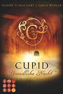Cupid. Unendliche Nacht (Die Niemandsland-Trilogie, Band 2) - Sarah Wedler,Nadine d'Arachart