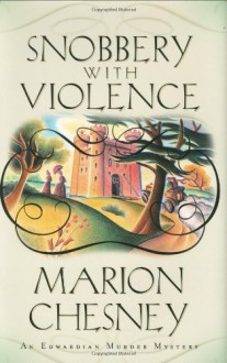 Snobbery With Violence (An Edwardian Murder Mystery #1) - Marion Chesney