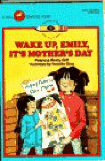 Wake up, Emily, It's Mother's Day - Patricia Reilly Giff