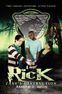 I Am Rick: Zane's Destruction - Raheem D Allen