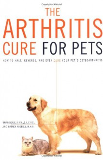 The Arthritis Cure for Pets - Brian Beale, Brenda D. Adderly
