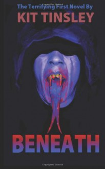 Beneath - Kit Tinsley
