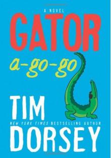 Gator A-Go-Go - Tim Dorsey
