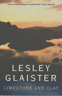 Limestone And Clay - Lesley Glaister