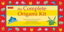 KIT: The Complete Origami Kit (Kit with Book & Paper) (Crafts) - NOT A BOOK