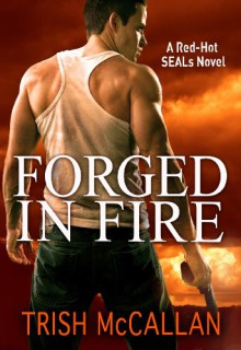 Forged in Fire - Trish McCallan
