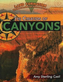 The Creation of Canyons - Amy Sterling Casil