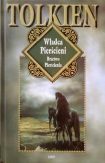 Bractwo Pierścienia (Władca Pierścieni, #1) - J.R.R. Tolkien