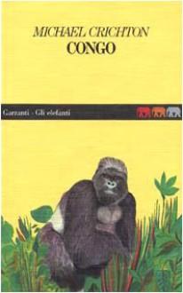 Congo - Michael Crichton, Ettore Capriolo