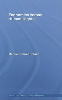 Economics Versus Human Rights - Manuel Branco