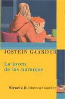 La joven de las naranjas (Biblioteca Gaarder) - Jostein Gaarder