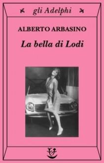 La bella di Lodi - Alberto Arbasino