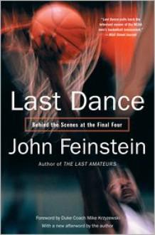 Last Dance: Behind the Scenes at the Final Four - John Feinstein,Mike Krzyzewski