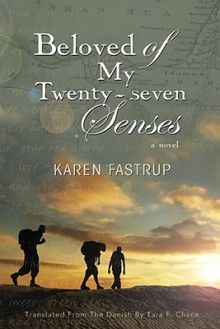 Beloved of My Twenty-Seven Senses - Karen Fastrup, Tara Chace
