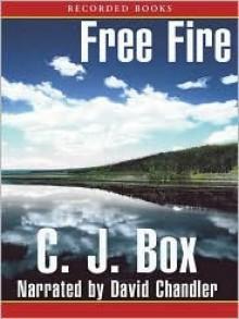 Free Fire - C.J. Box, David Chandler