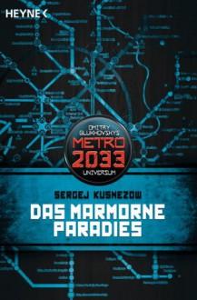 Das marmorne Paradies - Sergey Kuznecov