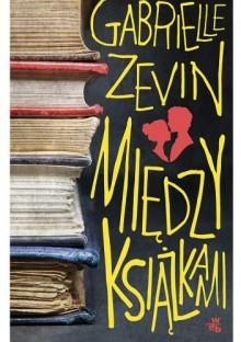 Między książkami - Gabrielle Zevin