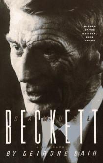 Samuel Beckett: A Biography - Deirdre Bair