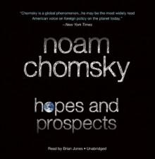 Hopes and Prospects - Noam Chomsky, Brian Jones