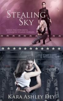 Stealing Sky - Kara Ashley Dey