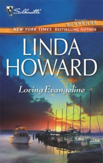 Loving Evangeline (Silhouette Romantic Suspense Bestselling Author) - Linda Howard