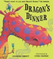 Dragon's Dinner - Susannah Corbett, Lynne Chapman