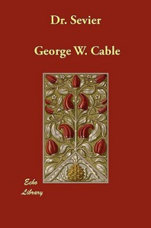 Dr. Sevier - George W. Cable