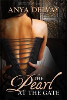 The Pearl at the Gate - Anya Delvay