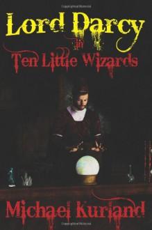 Ten Little Wizards - Michael Kurland