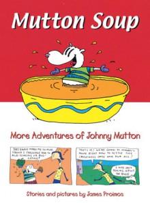 Mutton Soup - James Proimos