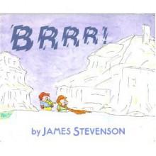 Brrr! - James Stevenson