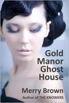 Gold Manor Ghost House - Merry Brown
