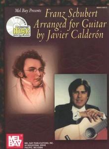 Mel Bay Franz Schubert Arranged for Guitar Book/CD Set - Franz Schubert, Javier Calderon