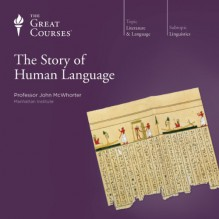 The Story of Human Language - The Great Courses, John McWhorter, Professor John McWhorter