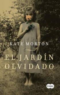 El jardín olvidado - Kate Morton, Carlos Schroeder