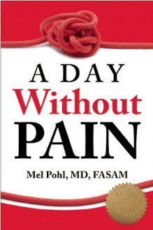 A Day Without Pain (Revised) - Mel Pohl